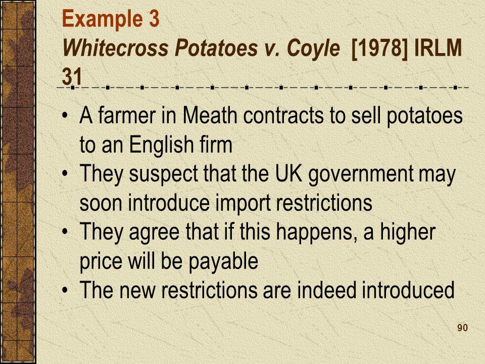 Example 3 Whitecross Potatoes v. Coyle [1978] IRLM 31